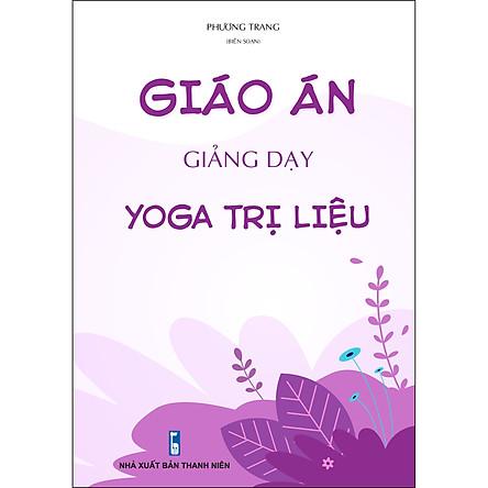 Giáo án giảng dạy Yoga trị liệu