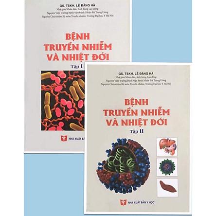 Bệnh truyền nhiễm và Nhiệt đới (Tập 1 + Tập 2)