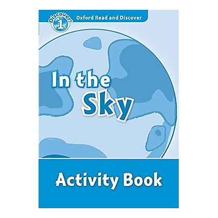 Oxford Read And Discover 1: In The Sky Activity Book
