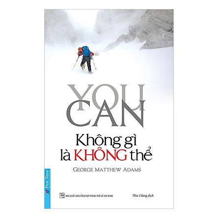 You Can - Không Gì Là Không Thể (Tái Bản 2019)