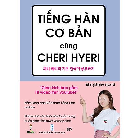 Tiếng Hàn cơ bản cùng Cheri Hyeri (Tái bản)