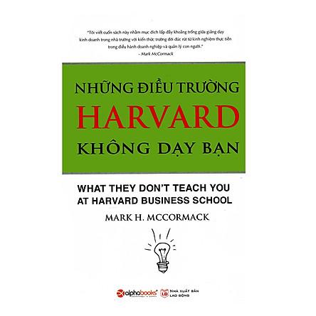 Những Điều Trường Harvard Không Dạy Bạn (Tái Bản)