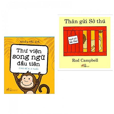 Combo Thư Viện Song Ngữ Đầu Tiên (Cho Bé Từ 0-3 Tuổi) + Thân Gửi Sở Thú - Tặng Bookmark Thiết Kế