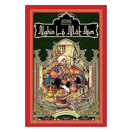 Tác Phẩm Kinh Điển -  Nghìn Lẻ Một Đêm (Bìa Cứng - Tái Bản 2019) / Sách Văn Học Hay (Tặng Kèm Bookmark Happy Life)