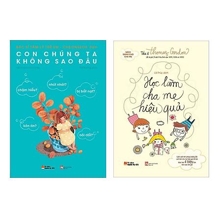 Combo 2 Cuốn Sách Làm Cha Mẹ: Con Chúng Ta Không Sao Đâu + Học Làm Cha Mẹ Hiệu Quả (Tặng Kèm Bookmark Happy Life)
