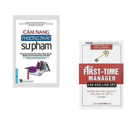 Combo 2 cuốn sách: Cẩm Nang Phương Pháp Sư Phạm + Lần Đầu Làm Sếp