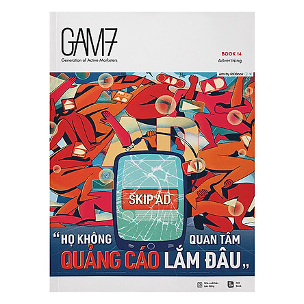 GAM7 No.14 Advertising - Họ Không Quan Tâm Quảng Cáo Lắm Đâu