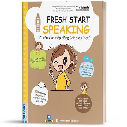 """Sách - Fresh Start Speaking - 101 Câu Giao Tiếp Tiếng Anh Siêu """"Hot"""""""