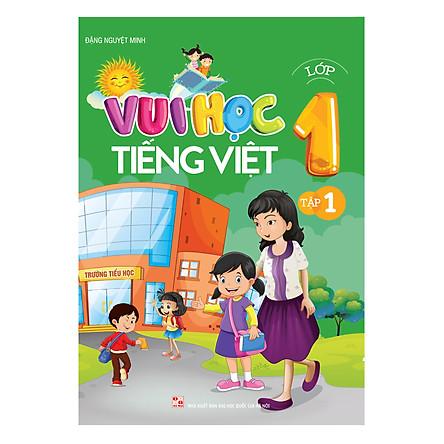Vui Học Tiếng Việt Lớp 1 (Tập 1)