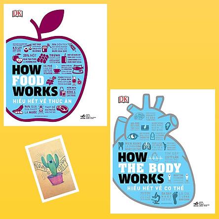 Combo How The Body Works - Hiểu Hết Về Cơ Thể và How Food Works - Hiểu Hết Về Thức Ăn ( Tặng Kèm Sổ Tay Xương Rồng)