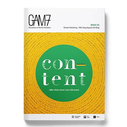 Gam7 Book No.5 Content - Nền Tảng Sáng Tạo Nội Dung (Tái Bản 2018)