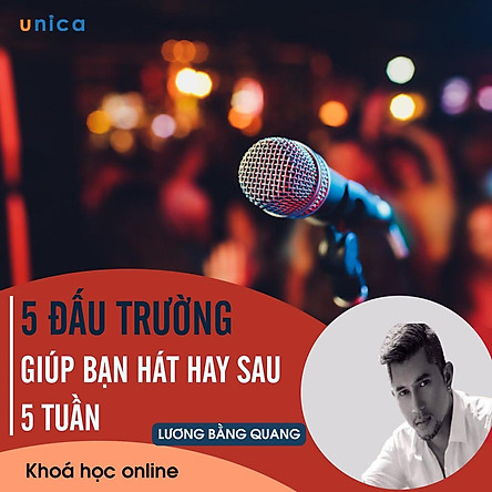 – Khóa học PHÁT TRIỂN CÁ NHÂN- 5 đấu trường – giúp bạn hát hay sau 5 tuần- UNICA.VN