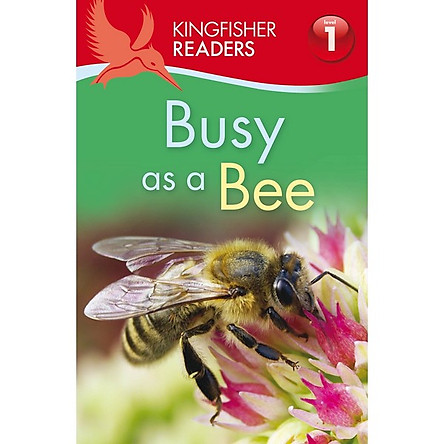 Kingfisher Readers Level 1: Busy As A Bee