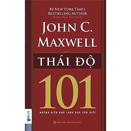 Thái Độ 101 – Những Điều Nhà Lãnh Đạo Cần Biết