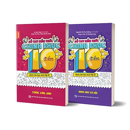 Combo 2 cuốn Sổ tay kiến thức chinh phục điểm 10 dành cho học sinh lớp 12 - Toán Văn Anh & KHXH