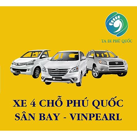 Xe 4 Chỗ Đón Hoặc Tiễn Sân Bay Phú Quốc - Vinpearl, VinWonders, Safari