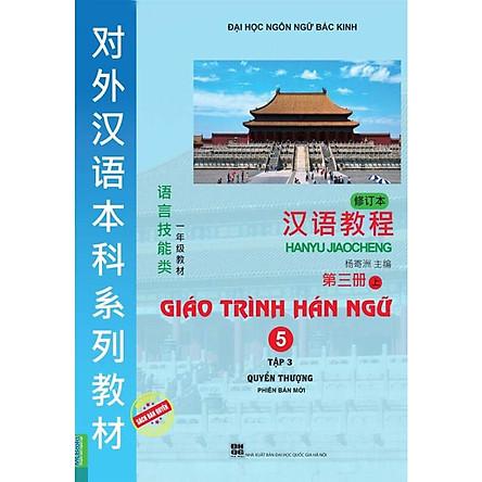 Giáo Trình Hán Ngữ Phiên Bản Mới 5 ( Tập 3 - Quyển Thượng )