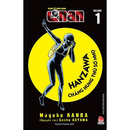 Thám Tử Lừng Danh Conan - Hanzawa - Chàng Hung Thủ Số Nhọ - Tập 1