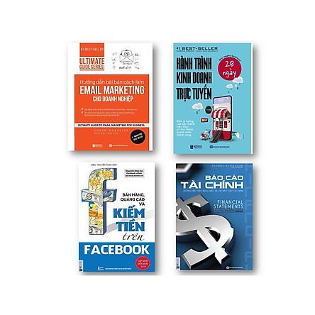 Bộ sách bán hàng đinh cao ( Hướng dẫn bài bản cách làm Email Marketing cho doanh nghiệp - Báo cáo tài Chính - 28 Ngày Kinh Doanh Trực Tuyến - Bán Hàng Quảng cáo Và Trên Facebook)t