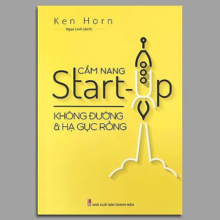 Cẩm Nang Start-Up Không Đường Và Hạ Gục Rồng