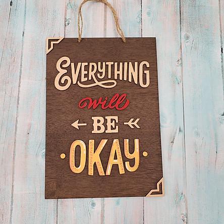 Bảng gỗ trang trí EVERYTHING WILL BE OKAY