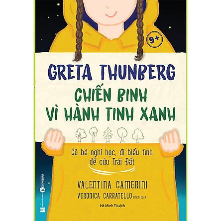 Greta Thunberg Chiến Binh Vì Hành Tinh Xanh 9+