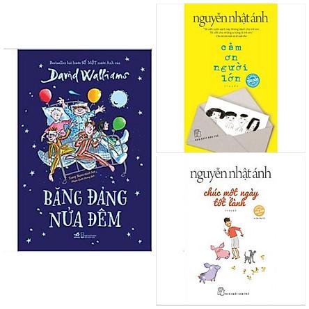 Combo 3 cuốn: Cảm Ơn Người Lớn (Bìa Mềm) + Băng Đảng Nửa Đêm + Chúc Một Ngày Tốt Lành