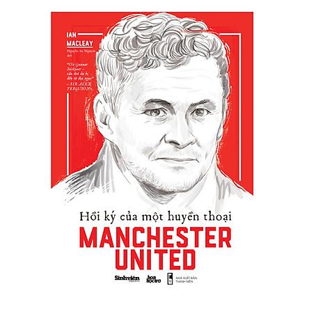 Hồi Ký Của Một Huyền Thoại Manchester United