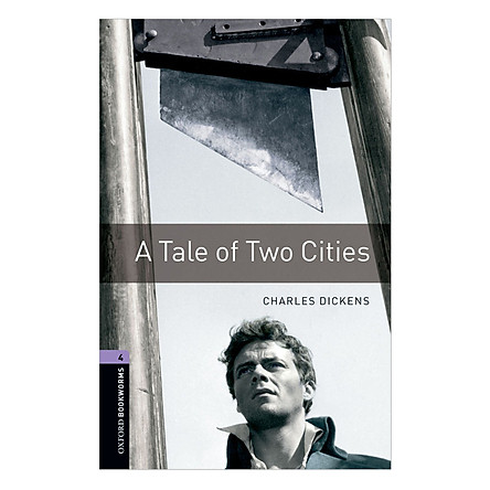 Oxford Bookworms Library (3 Ed.) 4: A Tale of Two Cities