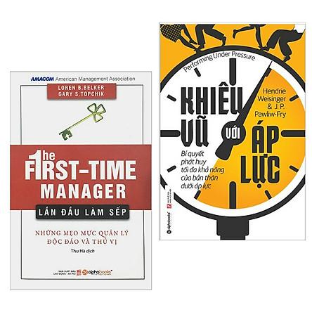 Combo Sách Kỹ Năng Làm Việc Hay : Lần Đầu Làm Sếp + Khiêu Vũ Với Áp Lực ( Tặng Kèm Postcard HAPPY LIFE )