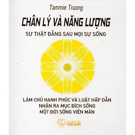 Tammie Trương - Chân lý và năng lượng (Sự thật đằng sau mọi sự sống)