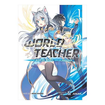 World Teacher - Tập 1 (Tặng Kèm Bookmark + Postcard Bản Độc Quyền Số Lượng Có Hạn)