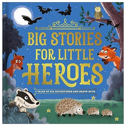 Big Stories For Little Heroes (My First Treasury)