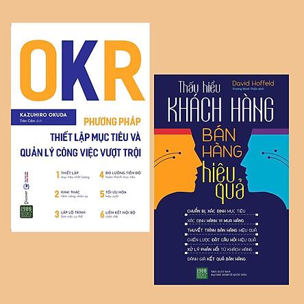 Combo (2 Cuốn): OKR - Phương Pháp Thiết Lập Mục Tiêu Và Quản Lý Công Việc Vượt Trội + Thấu Hiểu Khách Hàng - Bán Hàng Hiệu Quả