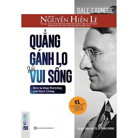 Quẳng Gánh Lo Đi Và Vui Sống (Nguyễn Hiến Lê - Bộ Sách Sống Sao Cho Đúng) (Quà Tặng Audio Book)