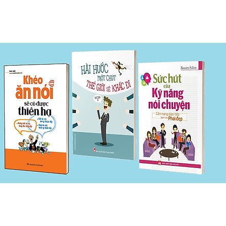 ComBo 3 Cuốn: Khéo Ăn Nói Sẽ Có Được Thiên Hạ + Hài Hước Một Chút Thế Giới Sẽ Khác Đi + Sức Hút Của Kỹ Năng Nói Chuyện