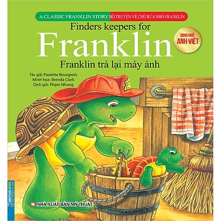 Bộ Truyện Về Chú Rùa Nhỏ Franklin - Franklin Trả Lại Máy Ảnh (Song Ngữ Anh-Việt)