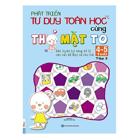 Phát Triển Tư Duy Toán Học Cùng Thỏ Mặt To (4 - 5 Tuổi) - Tập 2
