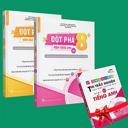 Sách - Combo Đột phá 8+(Phiên bản 2020) môn Tiếng anh tập 1 và Ngữ Văn (Tặng 1 cuốn Ôn luyện thi trắc nghiệm THPTQG môn Tiếng anh)