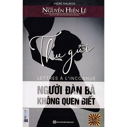 Thư Gửi Người Đàn Bà Không Quen Biết - Nguyễn Hiển Lê ( tặng kèm bookmark )