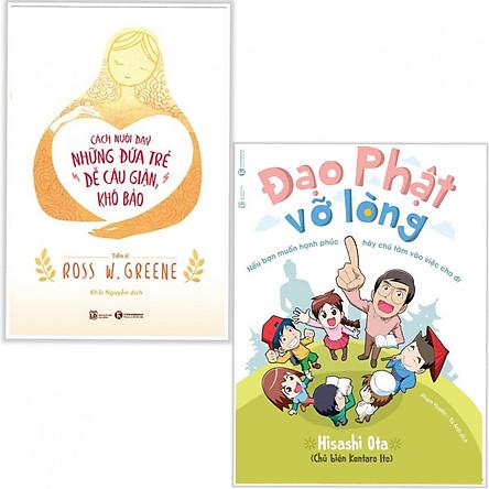 Combo Sách Nuôi Dạy Con: Đạo Phật Vỡ Lòng + Cách Nuôi Dạy Đứa Trẻ Dễ Cáu Giận, Khó Bảo (Tặng kèm Bookmark Phương Đông Books)