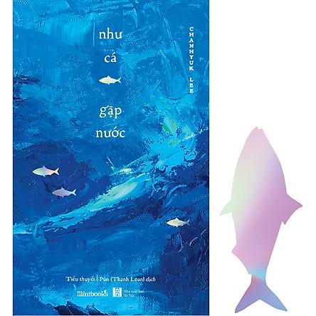 Như Cá Gặp Nước (Tặng Kèm Bookmark Cá Hologram)