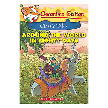 Geronimo Stilton Classic Tales 3: Around The World In Eighty Days
