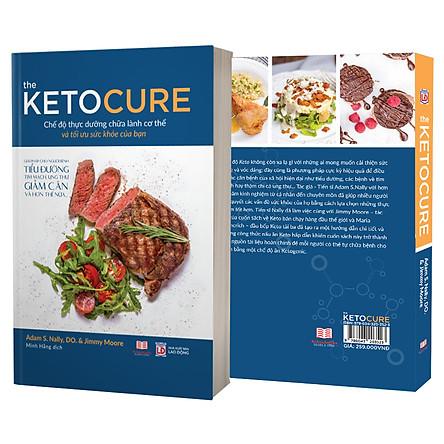 The Keto Cure - Thực dưỡng đúng cách để có một cơ thể khỏe và đẹp, chữa lành cơ thể bạn ( học nấu ăn - làm đẹp - chữa bệnh )