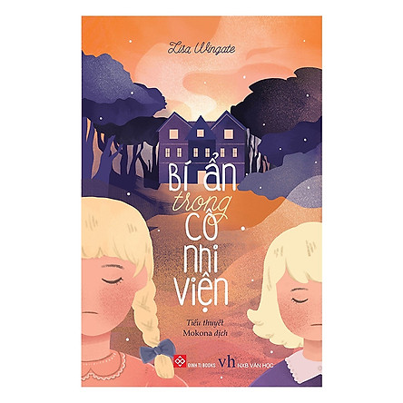 Sách Văn Học Hay  Được Bình Chọn Nhiều Nhất: Bí Ẩn trong Cô Nhi Viện