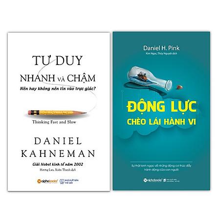 Combo Sách Bài Học Kinh Doanh: Tư Duy Nhanh Và Chậm + Động Lực Chèo Lái Hành Vi