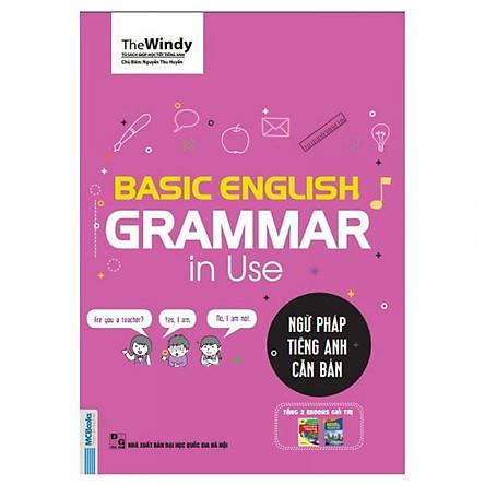 Ngữ Pháp Tiếng Anh Căn Bản - Basic Grammar English Grammar  In Use (Phiên Bản Chibi) (Tặng Thẻ Flashcard Động Từ Bất Quy Tắc Trong Tiếng Anh) (Học Kèm App: MCBooks Application)