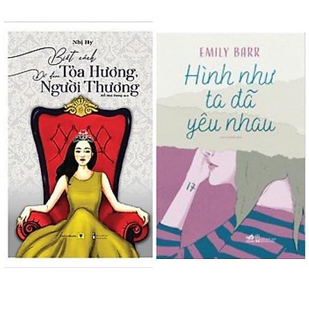 Combo 2 cuốn tiểu thuyết ngôn tình hay nhất: Hình Như Ta Đã Yêu Nhau+ Biết Cách Tỏa Hương, Để Được Người Thương