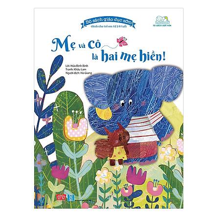 Bộ Sách Giáo Dục Sớm Dành Cho Trẻ Em Từ 2-8 Tuổi - Mẹ Và Cô Là Hai Mẹ Hiền!