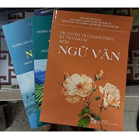 Combo 3 cuốn ( ôn luyện và chinh phục kỳ thi vào 10 môn ngữ văn +Hướng dẫn ôn thi THpt môn ngữ văn phần đọc hiều và nghị luận xã hội + văn học việt nam hiện đại